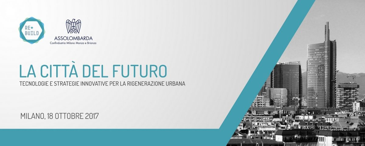 """REbuild Milan convention """"The City of the Future"""", 18 October 2017"""